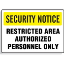 Seton 59940 Security Notice Signs -  Restricted Area Authorized Personnel Only