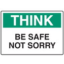 Seton OSHA Informational Signs - Think Be Safe Not Sorry