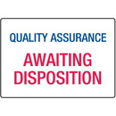 Seton Awaiting Disposition Quality Assurance ISO Signs