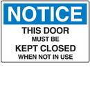 Seton Notice Door Must Be Closed Shipping And Receiving Signs