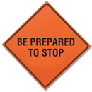 Seton 62436 TrafFix Devices Roll Up Signs - Be Prepared To Stop 26036-EFO-HF