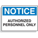 Seton 67990 Fiberglass OSHA Signs - Notice - Authorized Personnel Only