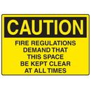 Seton 73209 OSHA Caution Signs - Fire Regulations Demands Space Must Be Clear
