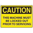 Seton 73257 OSHA Caution Signs - Machine Must Be Locked Out Prior To Servicing
