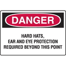 Seton 73620 Danger Signs - Hard Hats, Ear And Eye Protection Required Beyond This Point