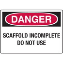 Seton Danger Signs - Scaffold Incomplete Do Not Use