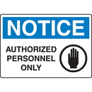 Seton 89788 Extra Large Restricted Area Signs - Notice Authorized Personnel Only