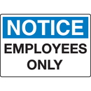 Seton 89790 Extra Large Restricted Area Signs - Notice Employees Only
