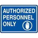 Seton 91716 Extra Large Heavy Duty Facility Signs- Authorized Personnel Only