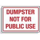 Seton 92337 Dumpster Signs- Dumpster Not For Public Use, Size: 14