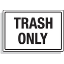 Seton 92345 Dumpster Signs- Trash Only