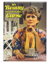 Ata Boy The Golden Girls Blanche My Beauty Is A Curse 2.5 x 3.5 Inch Magnet