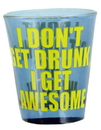 Just Funky I Get Awesome Shot Glass